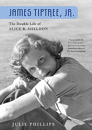 James Tiptree, Jr: The Double Life of Alice Sheldon
